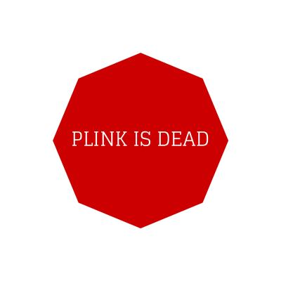 PLINK IS DEAD