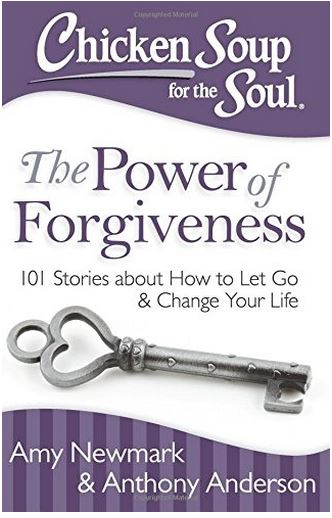 Chicken Soup for the Soul - The Power of Forgiveness