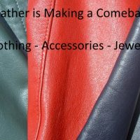 Leather is Making a Comeback! Bold Leather Fashions and Accessories