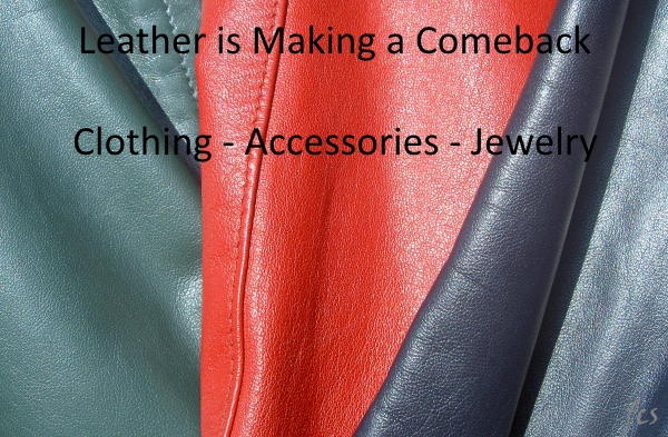leather is making a comeback