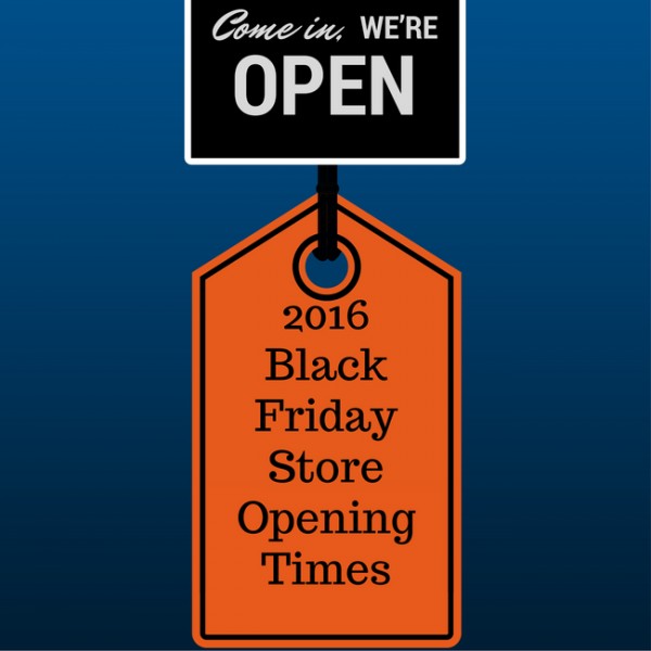 2016 Thanksgiving and Black Friday Store Opening Times