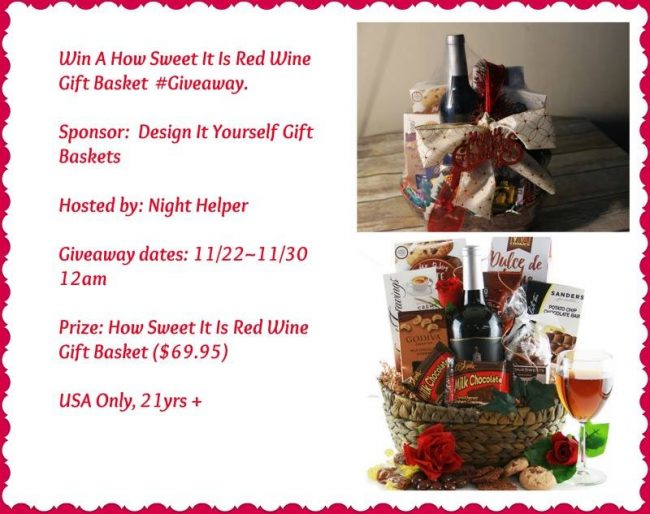 How Sweet It Is Red Wine Gift Basket Giveaway