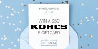 10 - $50 Kohl's e-gift cards Giveaway #WinBigWithKohls